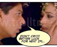 Better Luck For Next IPL