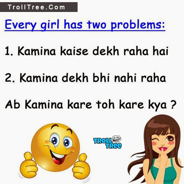 Every Girl Has Two Problems.