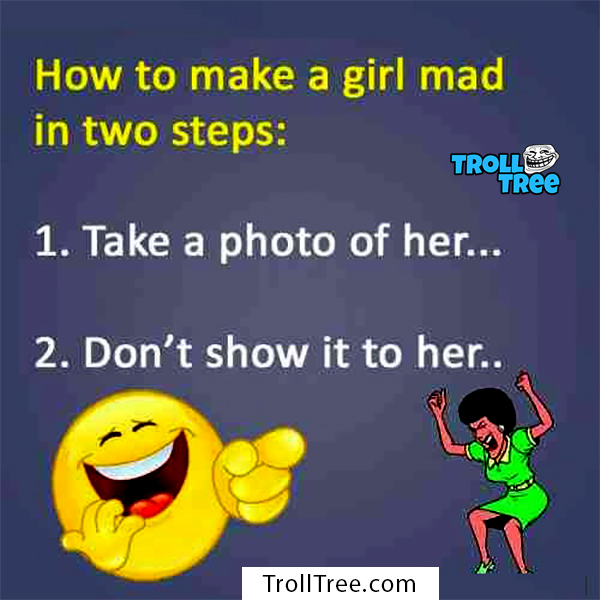 How to make girl mad?