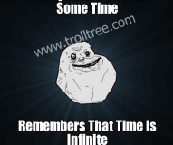Remembers That Time Is Infinite