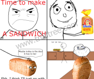 Time To Make A Sandwich
