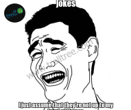 When People Don't Laugh At My Jokes